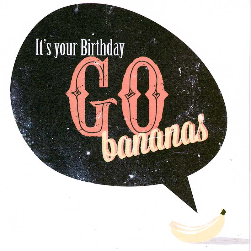 Its your Birthday - Go Bananas